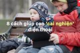 Video: 8 cách giúp con 'cai nghiện' điện thoại